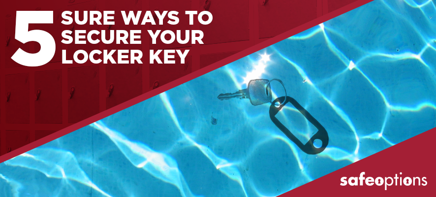 5 Sure Ways to Secure Your Locker Key