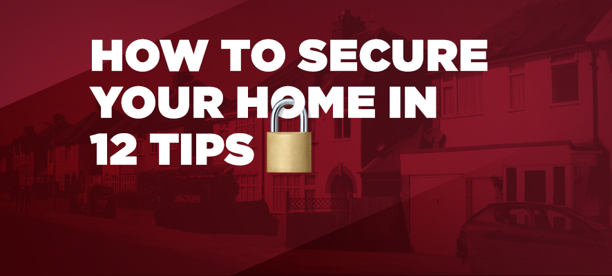 How to Secure Your Home - 12 Powerful Tips