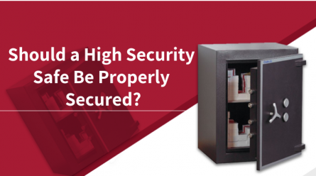 Should a High Security Safe Be Properly Secured?