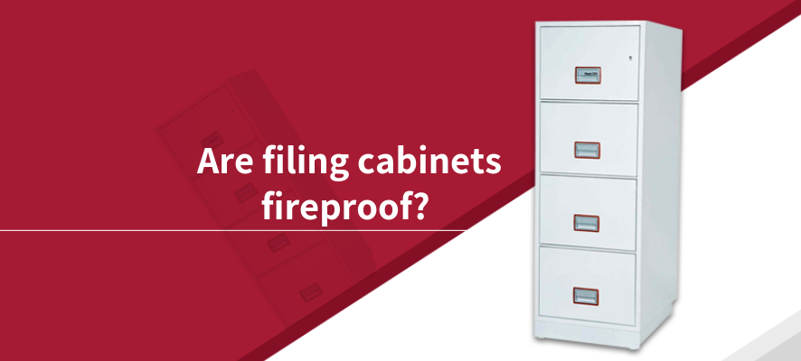 Are filing cabinets fireproof?