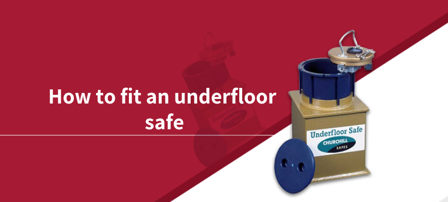 how to fit an underfloor safe